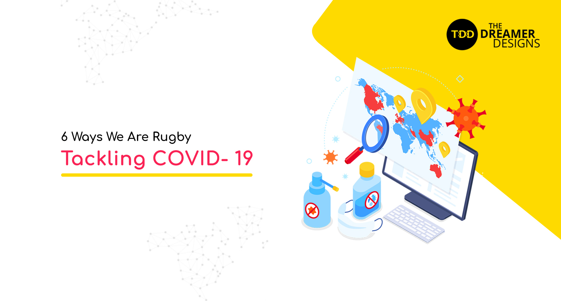6 ways we are Rugby tackling COVID- 19