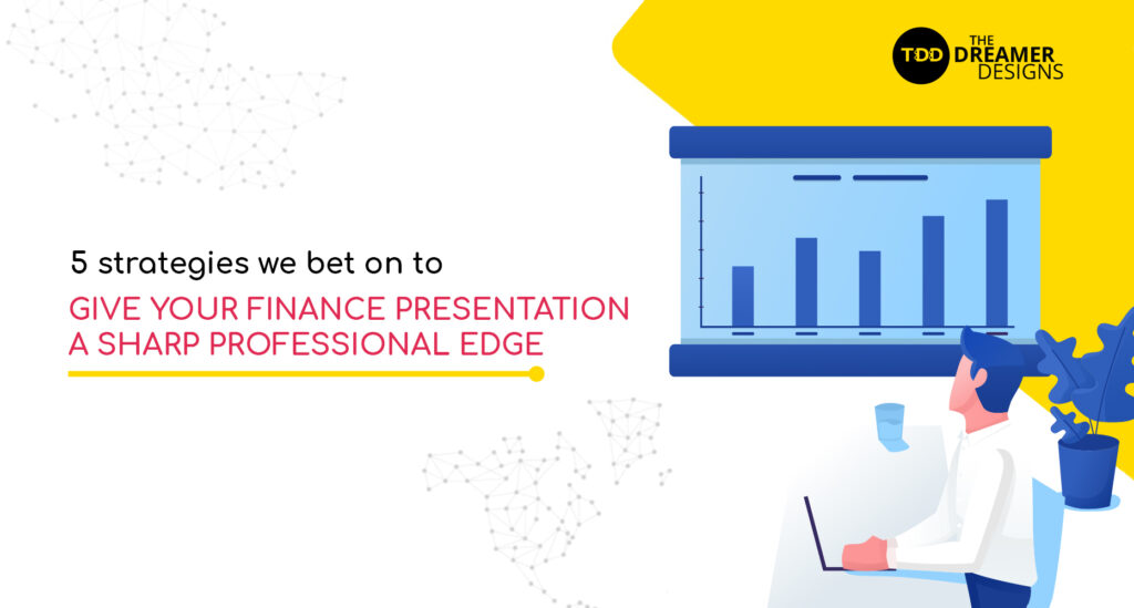 5 strategies we bet on to give your Finance presentation a sharp professional edge